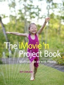 Ebook in inglese The iMovie '11 Project Book Carlson, Jeff