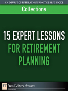 Ebook in inglese 15 Expert Lessons for Retirement Planning Delivers, FT Press