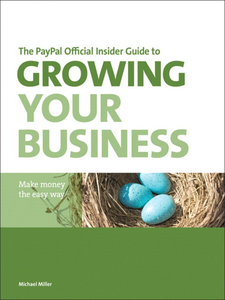 Ebook in inglese The PayPal Official Insider Guide to Growing Your Business Miller, Michael R. , Press, PayPal