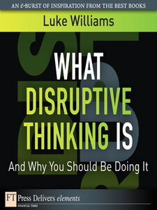 Ebook in inglese What Disruptive Thinking Is, and Why You Should Be Doing It Williams, Luke