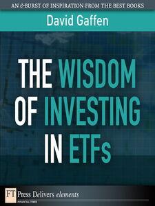 Foto Cover di The Wisdom of Investing in ETFs, Ebook inglese di David Gaffen, edito da Pearson Education
