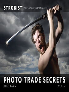 Ebook in inglese Strobist Photo Trade Secrets, Volume 2 Kamm, Zeke