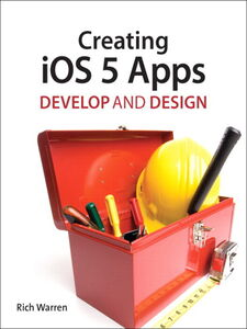 Foto Cover di Creating iOS 5 Apps, Ebook inglese di Rich Warren, edito da Pearson Education