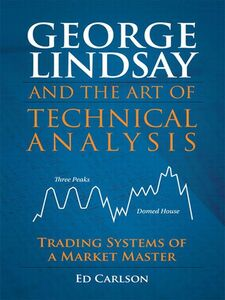 Ebook in inglese George Lindsay and the Art of Technical Analysis Carlson, Ed