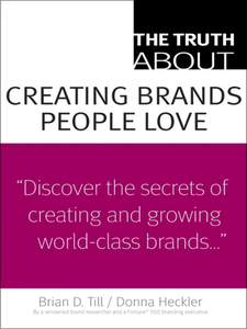 Ebook in inglese The Truth About Creating Brands People Love Heckler, Donna D. , Till, Brian D.