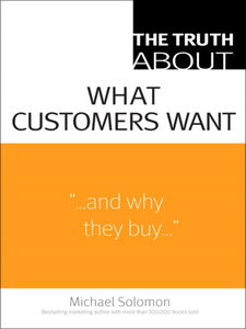 Ebook in inglese The Truth About What Customers Want Solomon, Michael R.
