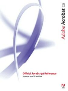 Ebook in inglese Adobe Acrobat 7 Official JavaScript Reference Inc., Adobe Systems,