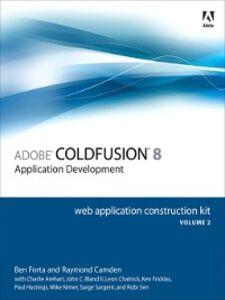 Ebook in inglese Adobe ColdFusion 8 Web Application Construction Kit, Volume 2 Bland, John C., II , Camden, Raymond , Chalnick, Leon , Forta, Ben