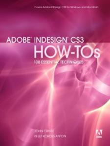Ebook in inglese Adobe InDesign CS3 How-Tos Anton, Kelly Kordes , Cruise, John