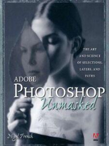 Ebook in inglese Adobe Photoshop Unmasked French, Nigel