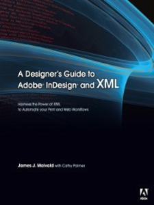 Ebook in inglese A Designer's Guide to Adobe® InDesign® and XML Maivald, James J. , Palmer, Cathy