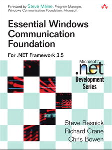 Ebook in inglese Essential Windows Communication Foundation (WCF) Bowen, Chris , Crane, Richard , Resnick, Steve