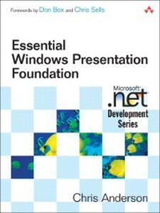 Foto Cover di Essential Windows Presentation Foundation (WPF), Ebook inglese di Chris Anderson, edito da Pearson Education