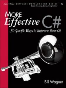 Ebook in inglese More Effective C# Wagner, Bill