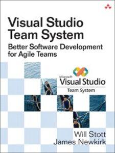 Ebook in inglese Visual Studio Team System Newkirk, James W. , Stott, Will W.