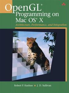 Ebook in inglese OpenGL Programming on Mac OS X Kuehne, Robert P , Sullivan, J. D.