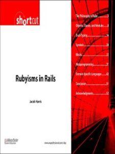 Foto Cover di Rubyisms in Rails (Digital Short Cut), Ebook inglese di Jacob Harris, edito da Pearson Education
