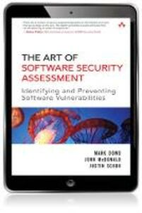 Ebook in inglese The Art of Software Security Assessment Dowd, Mark , McDonald, John , Schuh, Justin