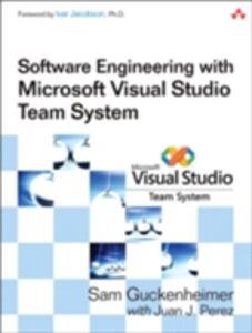 Foto Cover di Software Engineering with Microsoft Visual Studio Team System, Ebook inglese di Sam Guckenheimer,Juan J. Perez, edito da Pearson Education