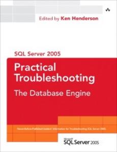Ebook in inglese SQL Server 2005 Practical Troubleshooting Editor, Ken Henderson