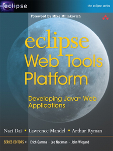 Ebook in inglese Eclipse Web Tools Platform Dai, Naci , Mandel, Lawrence , Ryman, Arthur