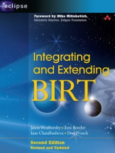 Ebook in inglese Integrating and Extending BIRT Bondur, Tom , Chatalbasheva, Iana , French, Don , Weathersby, Jason
