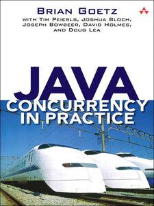 Ebook in inglese Java Concurrency in Practice Bloch, Joshua , Bowbeer, Joseph , Goetz, Brian , Holmes, David
