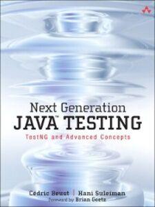 Ebook in inglese Next Generation Java Testing Beust, Cédric , Suleiman, Hani