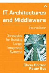 Ebook in inglese IT Architectures and Middleware Britton, Chris , Bye, Peter