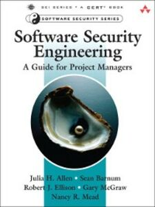 Ebook in inglese Software Security Engineering Allen, Julia H. , Barnum, Sean , Ellison, Robert J. , McGraw, Gary R.