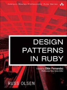 Foto Cover di Design Patterns in Ruby, Ebook inglese di Russ Olsen, edito da Pearson Education