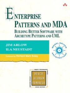 Ebook in inglese Enterprise Patterns and MDA Arlow, Jim , Neustadt, Ila