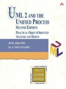Ebook in inglese UML 2 and the Unified Process Arlow, Jim , Neustadt, Ila