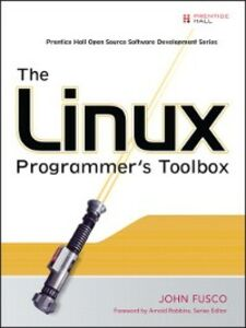 Ebook in inglese The Linux Programmer's Toolbox Fusco, John