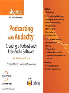 Foto Cover di Podcasting with Audacity, Ebook inglese di Scott Granneman,Dominic Mazzoni, edito da Pearson Education