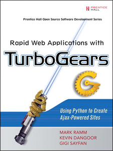 Ebook in inglese Rapid Web Applications with TurboGears Dangoor, Kevin , Ramm, Mark , Sayfan, Gigi