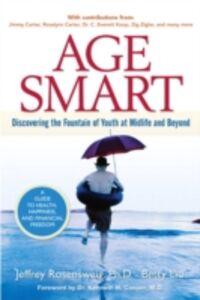 Foto Cover di Age Smart, Ebook inglese di Betty Liu,Jeffrey Rosensweig, edito da Pearson Education