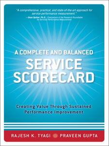 Foto Cover di A Complete and Balanced Service Scorecard, Ebook inglese di Praveen K. Gupta,Rajesh K. Tyagi, edito da Pearson Education