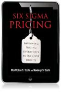 Ebook in inglese Six Sigma Pricing Sodhi, ManMohan S. , Sodhi, Navdeep S.