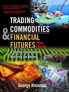 Foto Cover di Trading Commodities and Financial Futures, Ebook inglese di George Kleinman, edito da Pearson Education