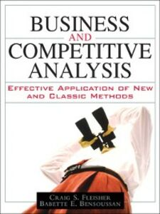 Foto Cover di Business and Competitive Analysis, Ebook inglese di Babette E. Bensoussan,Craig S. Fleisher, edito da Pearson Education
