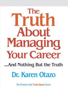 Foto Cover di The Truth About Managing Your Career...And Nothing But the Truth, Ebook inglese di Karen Otazo, edito da Pearson Education