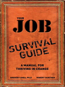 Foto Cover di Your Job Survival Guide, Ebook inglese di Robert E. Gunther,Gregory Shea PhD, edito da Pearson Education
