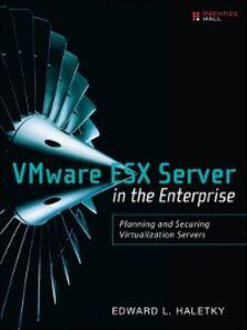 Ebook in inglese VMware ESX Server in the Enterprise Haletky, Edward