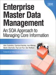 Ebook in inglese Enterprise Master Data Management Dreibelbis, Allen , Hechler, Eberhard , Milman, Ivan , Oberhofer, Martin