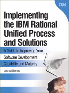 Ebook in inglese Implementing the IBM Rational Unified Process and Solutions Barnes, Joshua