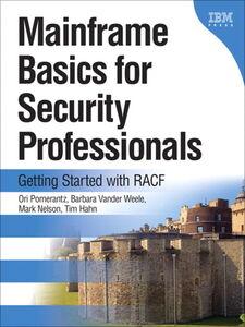 Ebook in inglese Mainframe Basics for Security Professionals Hahn, Tim , Nelson, Mark , Pomerantz, Ori , Vander Weele, Barbara