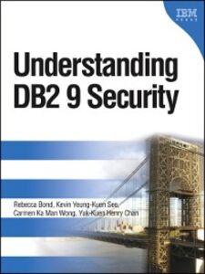 Foto Cover di Understanding DB2 9 Security, Ebook inglese di AA.VV edito da Pearson Education