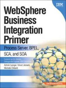 Ebook in inglese WebSphere Business Integration Primer Chilanti, Michele , Iyengar, Ashok , Jessani, Vinod