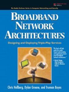 Ebook in inglese Broadband Network Architectures Boyes, Truman , Greene, Dylan , Hellberg, Chris